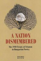 A Nation Dismembered – The 1920 Treaty of Trianon in Hungarian Poetry